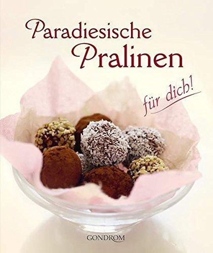 Paradiesische Pralinen für dich!