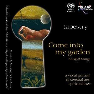 Song of Songs - Come Into My Garden