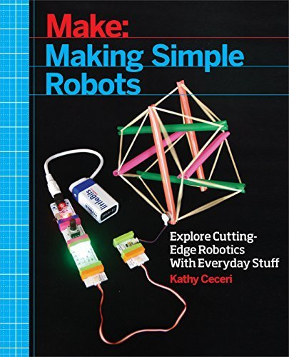 Making Simple Robots: Exploring Cutting-Edge Robotics with Everyday Stuff by Kathy Ceceri (2015) Paperback