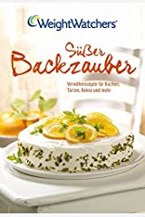 Süßer Backzauber: Verwöhnrezepte für Kuchen, Torten, Kekse und mehr - Weight Watchers Taschenbuch