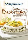Süßer Backzauber: Verwöhnrezepte für Kuchen, Torten, Kekse und mehr - Weight Watchers