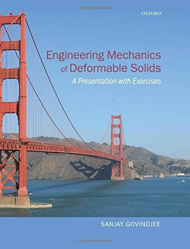 Engineering Mechanics of Deformable Solids: A Presentation with Exercises by Sanjay Govindjee (2012-10-25)