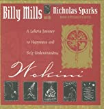 Wokini: A Lakota Journey to Happiness and Self-Understanding by Billy Mills (2003-06-09) - Billy Mills;Nicholas Sparks