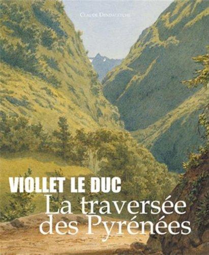 Viollet le Duc la Traverse des Pyrenees
