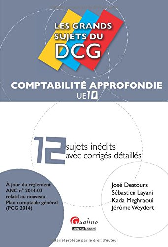 Grands Sujets du Dcg 10. Comptabilite Approfondie (les)