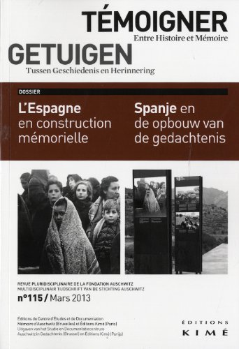Témoigner entre histoire et mémoire, N° 115, Mars 2013 : L'Espagne en construction mémorielle