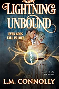 Lightning Unbound (Even Gods Fall in Love) by [Connolly, L.M.]