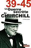 La guerre secrète de Churchill