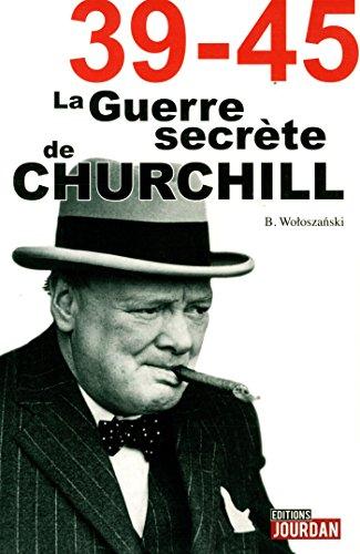 39-45 la guerre secrète de Churchill par Boguslaw Woloszanski