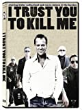I Trust You to Kill Me [Import anglais]