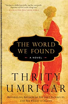 The World We Found: A Novel by [Umrigar, Thrity]