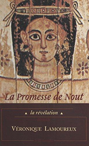 La Promesse de Nout (1) : La Révélation