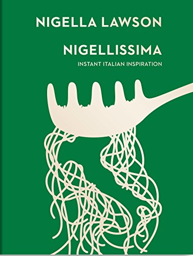 Nigellissima: Instant Italian Inspiration (Nigella Collection)
