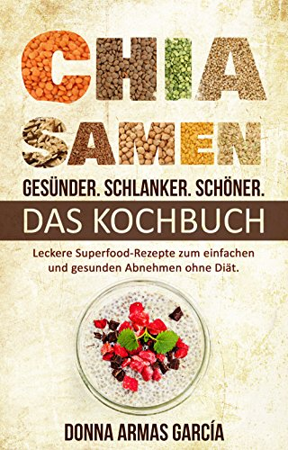 Chia Samen Gesünder Schlanker Schöner Das Kochbuch Leckere