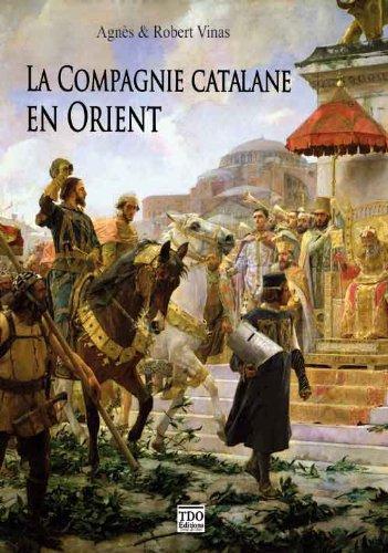 La compagnie catalane en orient - histoire des almogavares