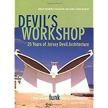 Devil's Workshop:: 25 Years of Jersey Devil Architecture