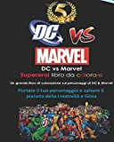 Dc Vs Marvel Supereroi Libro Da Colorare