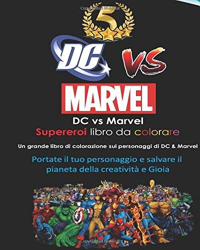 Dc Vs Marvel Supereroi Libro Da Colorare