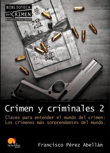 Crimen y criminales II por Francisco Pérez Abellán