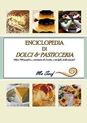 ENCICLOPEDIA DI DOLCI & PASTICCERIA (Italian Edition)