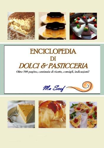 ENCICLOPEDIA DI DOLCI & PASTICCERIA