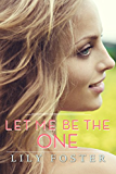 Let Me Be the One (English Edition)