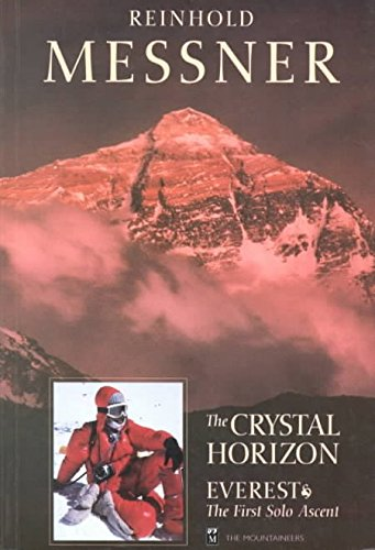 [The Crystal Horizon: Everest the First Solo Ascent] (By: Reinhold Messner) [published: August, 1998]
