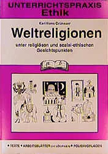 Ethik: Weltreligionen unter religiösen und sozial-ethischen Gesichtspunkten
