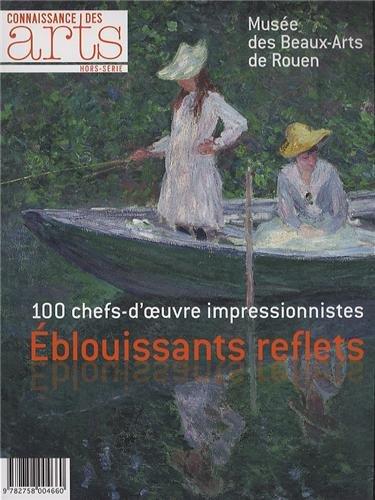 Connaissance des Arts, Hors-srie N 576 : Eblouissants reflets : 100 chefs-d'oeuvre impressionnistes