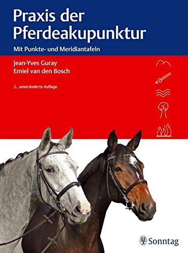 Praxis der Pferdeakupunktur: Mit Punkte- und Meridiantafeln