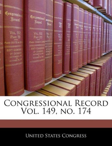 Congressional Record Vol. 149, no. 174
