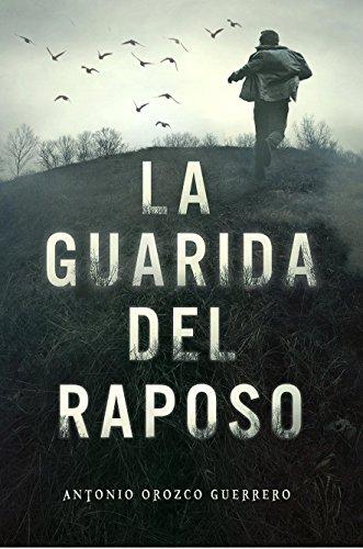 La guarida del raposo por Antonio Orozco Guerrero