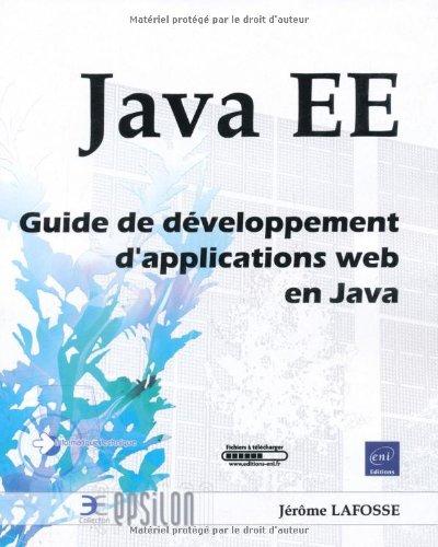 Java EE - Guide de développement d'applications web en Java par Jérôme Lafosse