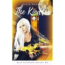 The Kindler: Book #2 Kari Stillwell Series