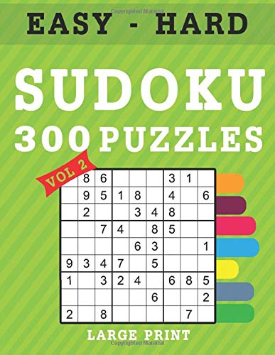 300 Sudoku Puzzles Large Print: 9 x 9 Sudoku Puzzle Books 100 Easy 100 Medium 100 Hard Difficulty and Solutions ( Volume 2 ) (300 Sudoku Puzzles Book, Band 2) (Sudoku Print Giant)