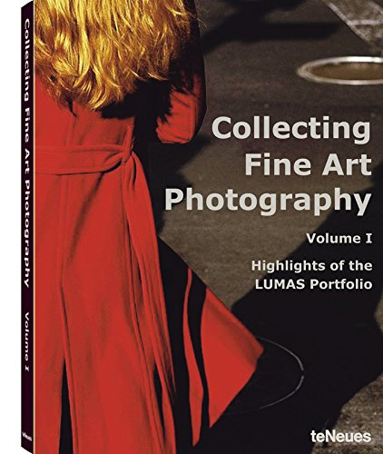 Collecting Fine Art Photography, Volume I; Highlights of the LUMAS PORTFOLIO