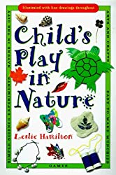 Child's Play in Nature by Leslie Hamilton (1998-06-01)