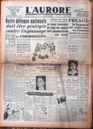 AURORE (L') [No 1094] du 20/03/1948 - NOTRE DEFENSE NATIONAL DOIT ETRE PROTEGEE CONTRE L'ESPIONNAGE DES COMMUNISTES - LA RADIO FRANCAISE - FREAUD LE BAGNARD - LES AMANTS TRAGIQUES DU BOURGET - LES STALINIENS FONT LA LOI A L'ELECTRICITE DE FRANCE - MME JOLIOT-CURIE A ETE LIBEREE.