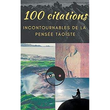 100 citations incontournables de la pensée taoïste : Guide de poche de sagesse spirituelle