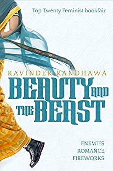 Beauty and the Beast: enemies. romance. fireworks. by [Randhawa, Ravinder]