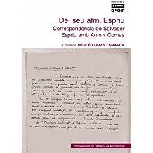 Del seu afm. Espriu: Correspondència de Salvador Espriu amb Antoni Comas (Biblioteca Serra d'Or)