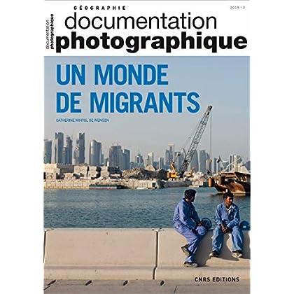 Un monde de migrants - Documentation photographique - numéro 8129 - 2019