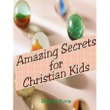 Amazing Secrets for Christian Kids (English Edition)