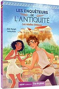 Les enquêteurs de l'Antiquité. Tome 2, les rebelles d'Athènes par Alain Surget