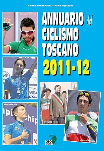 Annuario del ciclismo toscano 2011-12 (La biblioteca del Ciclismo) por Carlo Fontanelli