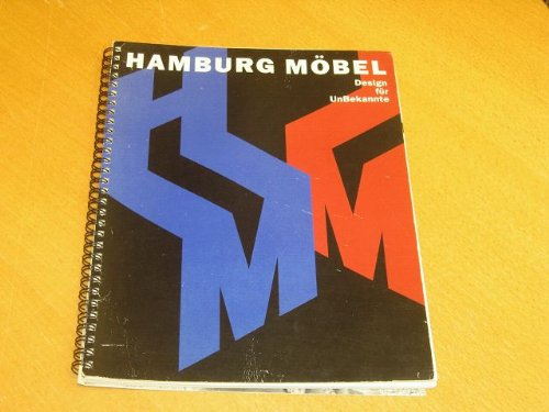 Hamburg Möbel : [Design für UnBekannte ; Ausstellung 15. November 1991 bis 19. Januar 1992].