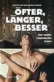 Öfter, länger, besser: Der multiorgastische Mann - Mantak Chia, Douglas Abrams