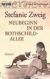 Neubeginn in der Rothschildallee (4): Roman (Die Rothschildsaga, Band 4) von Stefanie Zweig