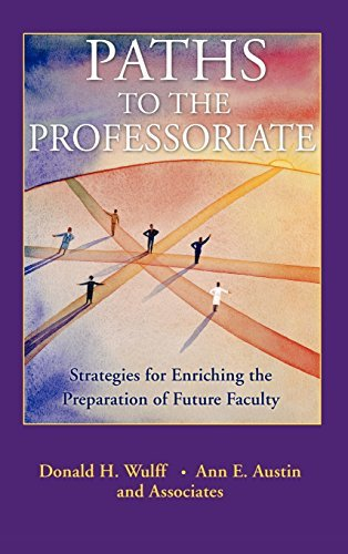 paths-to-the-professoriate-strategies-for-enriching-the-preparation-of-future-faculty-by-donald-h-wu