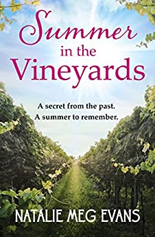 Summer in the Vineyards: a delicious summer tale of hidden secrets and eternal love by [Evans, Natalie Meg]